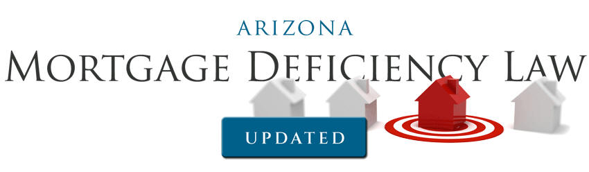 Arizona Mortgage Deficiency Law, 2017 Update